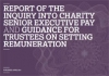 Report of the Inquiry into Charity Senior Executive Pay and Guidance for Trustees on Setting Remuneration